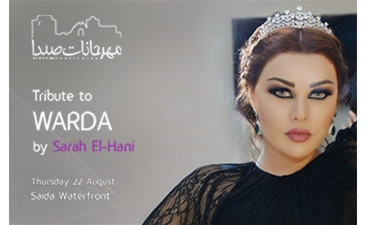 Tribute to Warda by Sarah El Hani at Sidon International Festival on 22 August... Get your tickets now!