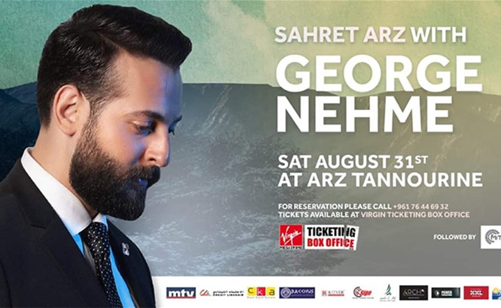 Sahret Arz celebrated by the artist George Nehme at Arz Tannourine on August 31… Get your tickets now!