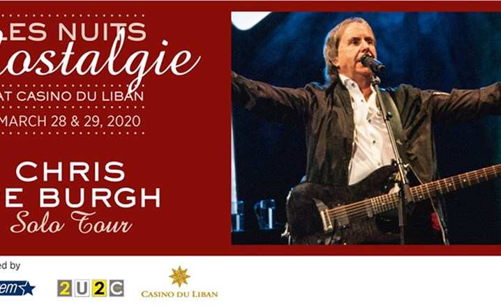 CHRIS DE BURGH live at Casino Du Liban From Saturday 28 Mar 2020 To Sunday 29 Mar 2020... Grab your tickets now!