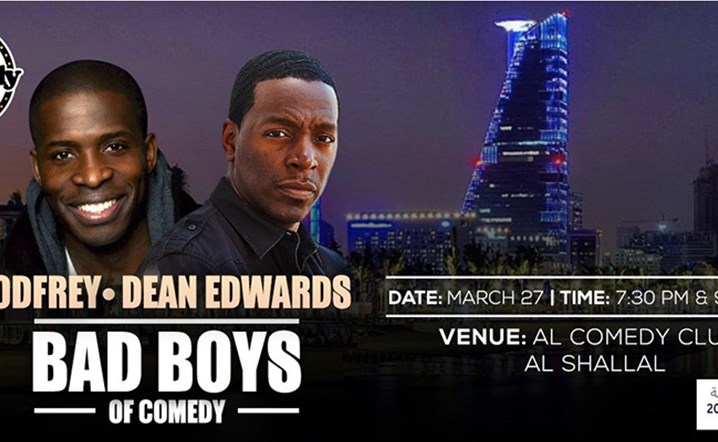 Bad Boys of Comedy Godfrey & Dean Edwards performing live at Jeddah on 27 March. Tickets on sale!