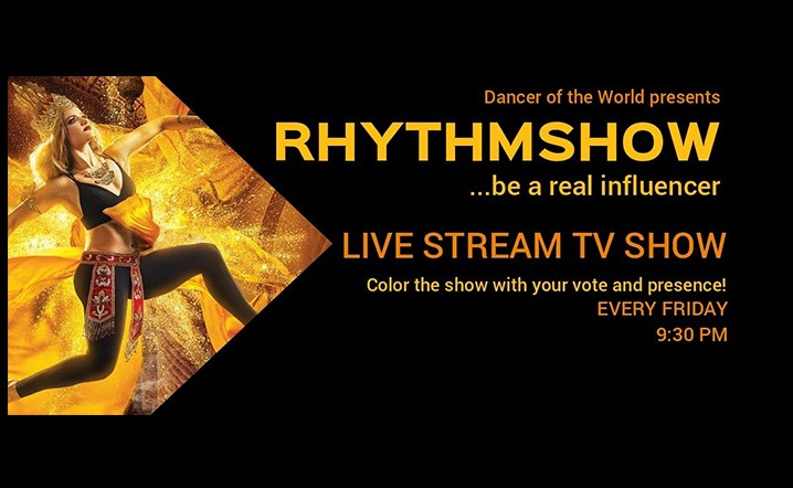 Dancer of the world presents RHTHMSHOW Live Stream TV Show Every Friday at 9:30 PM