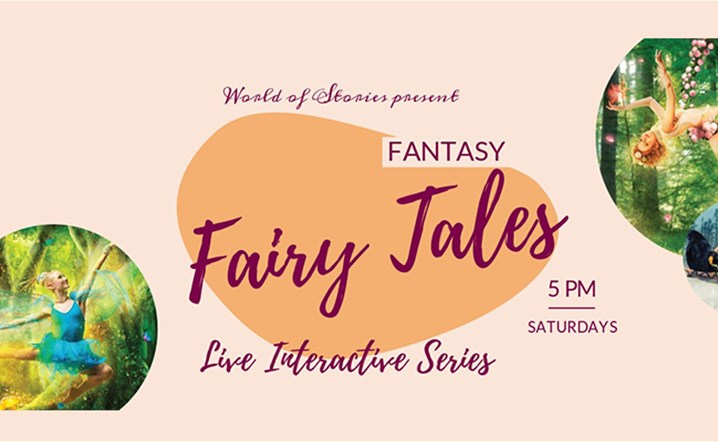 World of stories presents Live Interactive Series Fantasy Fairy Tales every saturday at 5 PM